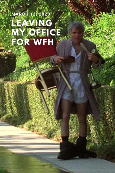 Steve Martin in The Jerk with caption: Leaving my Office for WFH